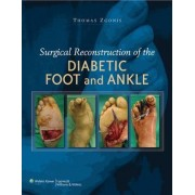 Surgical Reconstruction of the Diabetic Foot and Ankle by Thomas Zgonis