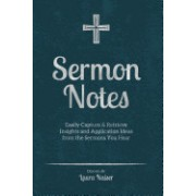 Sermon Notes: Easily Capture & Retrieve Insights and Application Ideas from the Sermons You Hear