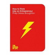 How to Think Like an Entrepreneur by Philip Delves Broughton