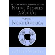 The Cambridge History of the Native Peoples of the Americas 2 Part Hardback Set: North America v.1 by Bruce G. Trigger