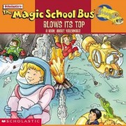 The Magic School Bus Blows it's Top by Gail Herman