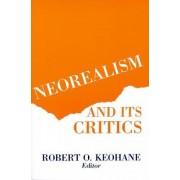 Neorealism and Its Critics by Robert O. Keohane