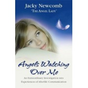 Angels Watching Over Me by Jacky Newcomb