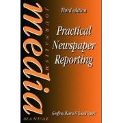Practical Newspaper Reporting by Geoffrey Harris