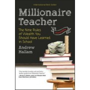 Millionaire Teacher 2E - the Nine Rules of Wealth You Should Have Learned in School by Andrew Hallam