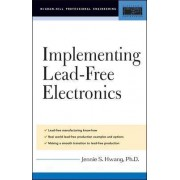 Implementing Lead-free Electronics by Jennie S. Hwang