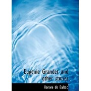 Eugenie Grandet and Other Stories by Honore de Balzac