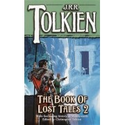 The Book of Lost Tales by J R R Tolkien