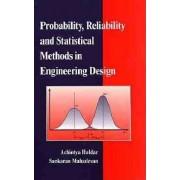Probability, Reliability and Statistical Methods in Engineering Design by Achintya Haldar