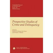Prospective Studies of Crime and Delinquency by K. T. van Dusen