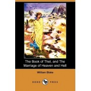 The Book of Thel, and the Marriage of Heaven and Hell (Dodo Press) by William Blake