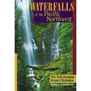 Waterfalls of the Pacific Northwest by David L. Anderson