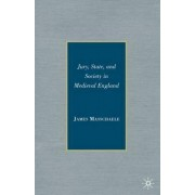 Jury, State, and Society in Medieval England by James Masschaele