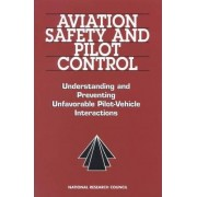 Aviation Safety and Pilot Control by Committee on the Effects of Aircraft-Pilot Coupling on Flight Safety