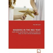 Maidens in the Red Tent by Mary McCrystal