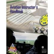 Aviation Instructor's Handbook by U S De Federal Aviation Administration