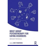 Brief Group Psychotherapy for Eating Disorders by Kate Tchanturia