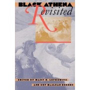 Black Athena Revisited by Mary R. Lefkowitz
