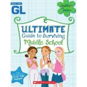 Girls' Life Ultimate Guide to Surviving Middle School by Girls' Life Magazine