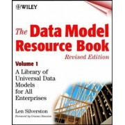 The Data Model Resource Book, Revised Edition, Volume 1 by Len Silverston