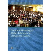 Costs and Financing of Higher Education in Francophone Africa by Mathieu Brossard