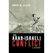 The Arab-Israeli Conflict by David W. Lesch