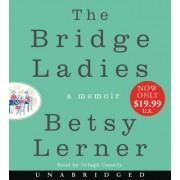The Bridge Ladies Low Price CD: A Memoir