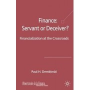 Finance: Servant or Deceiver? by Paul H. Dembinski