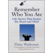 Remember Who You Are by Daisy Wademan