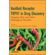 Vanilloid Receptor TRPV1 in Drug Discovery by Arthur Gomtsyan