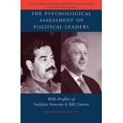 The Psychological Assessment of Political Leaders by Jerrold M. Post