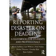 Reporting Disaster on Deadline by Lee Wilkins