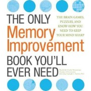 The Only Memory Improvement Book You'll Ever Need by Charles Timmerman