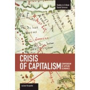 Crisis Of Capitalism: Compendium Of Applied Economics (global Capitalism) by Luciano Vasapollo