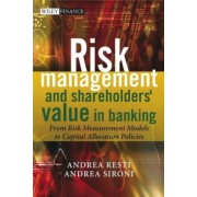 Risk Management and Shareholders' Value in Banking by Andrea Sironi