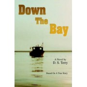 Down the Bay by D S Terry