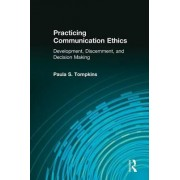 Practicing Communication Ethics by Kenneth E. Andersen