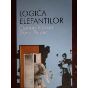 Logica Elefantilor - Ciprian Valcan, Dana Percec