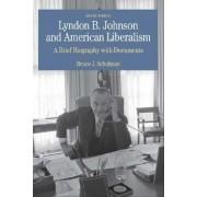 Lyndon B. Johnson and American Liberalism by William E Huntington Professor of History Bruce J Schulman