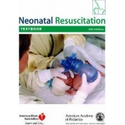 Textbook of Neonatal Resuscitation by AAP - American Academy of Pediatrics
