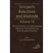 Inorganic Reactions and Methods: Electron-transfer and Electrochemical Reactions; Photochemical and Other Energized Reactions v. 15 by J. J. Zuckerman