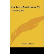 For Love and Honor V3 by Francis Addison