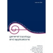 General Topology and Applications by Susan J. Andima