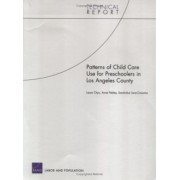 Patterns of Child Care Use for Preschoolers in Los Angeles C by Rand Corporation
