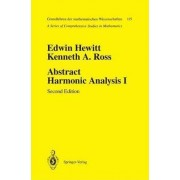 Abstract Harmonic Analysis: Structure of Topological Groups - Integration Theory, Group Representations Volume 1 by Edwin Hewitt