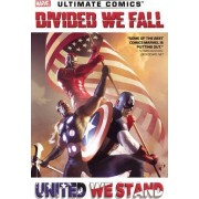 Ultimate Comics Divided We Fall, United We Stand by Brian Michael Bendis