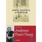 Forta politica a femeilor - Andreea Paul