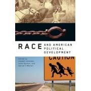 Race and American Political Development by Joseph E. Lowndes