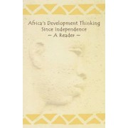 Africa's Development Thinking Since Independence by Kwesi Kwaa Prah