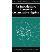 An Introductory Course in Commutative Algebra by A. W. Chatters